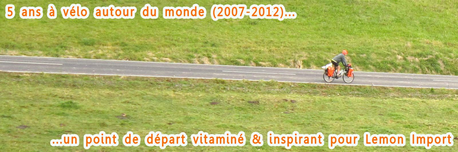 Un tour du monde à vélo, une source d'inspiration pour créer Lemon Import