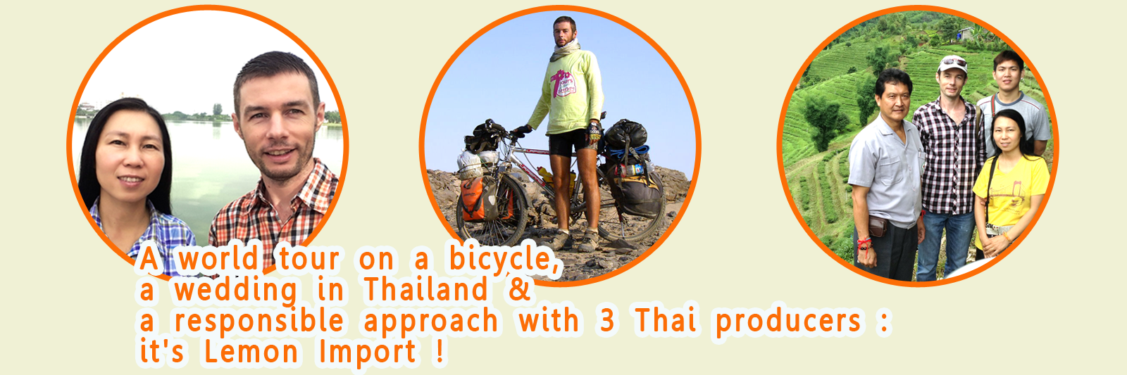 A world tour on a bicycle, a wedding in Thailand and a responsible approach with 3 Thai producers: it's Lemon Import, the project of Junthana & Clément Pluchery